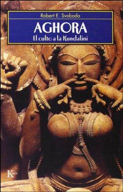 Aghora. El culto a la kundalini