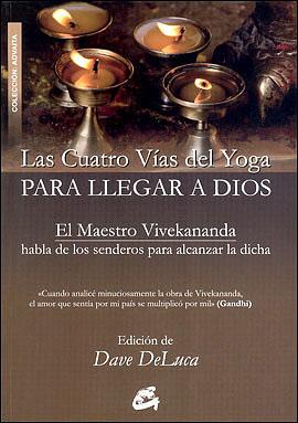 Las Cuatro Vías del Yoga para llegar a Dios