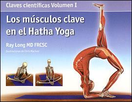 Los Músculos clave en el Hatha Yoga VOL I