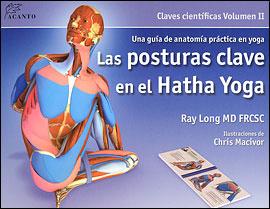 Las Posturas Clave en el Hatha Yoga VOL II