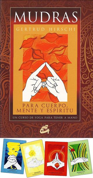 Mudras para Cuerpo, Mente y Espíritu + 68 Cartas de Mudras