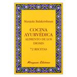 Cocina Ayurvédica, Alimento de los Dioses. 72 recetas