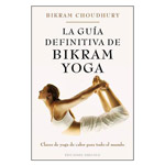 La Guía definitiva de Bikram Yoga