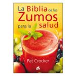 La Biblia de los zumos para la salud
