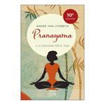 Pranayama: a la serenidad por el yoga